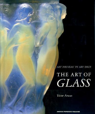 The Art Of Glass (Art Nouveau To Art Deco) - Boeken, Tijdschriften, Stripverhalen