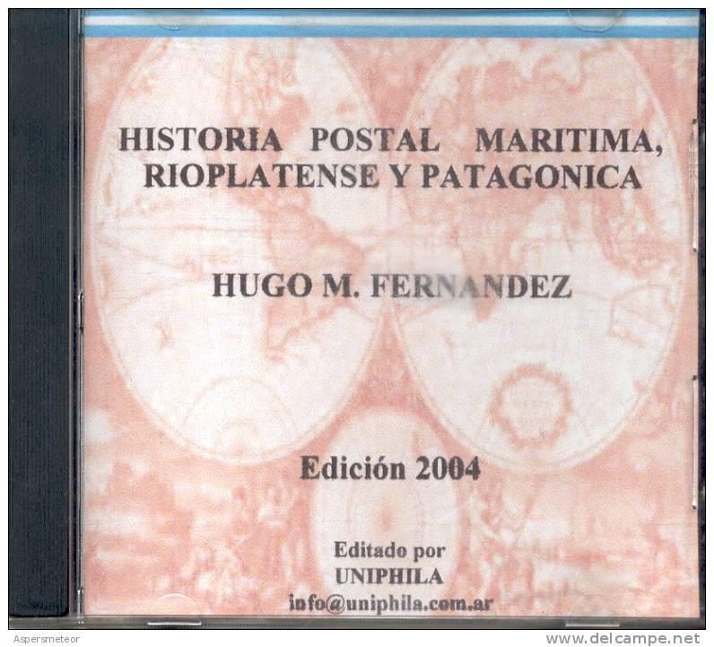 HISTORIA POSTAL MARITIMA RIOPLATENSE Y PATAGONICA DE HUGO M. FERNANDEZ  EDICION 2004 TBE - Logiciels