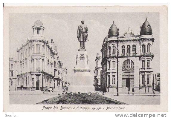 PRACA RIO BRANCO E ESTATUA RECIFE PERNAMBUCO  1921 - Recife