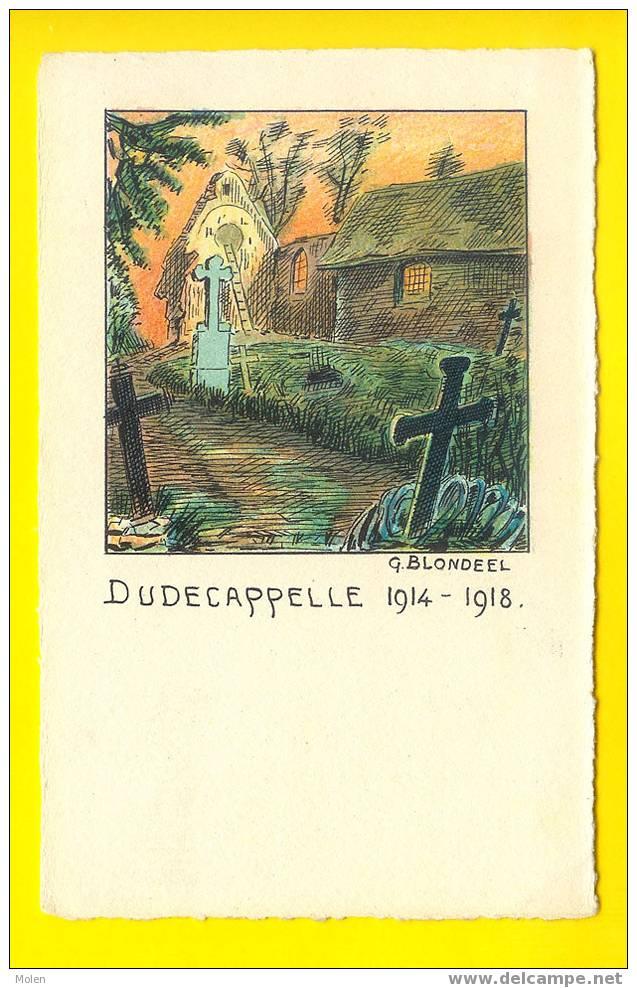 OUDECAPPELLE  Oudekapelle Diksmuide G. BLONDEEL YSER 1914-18 Grande Guerre WW1  J59 - Diksmuide