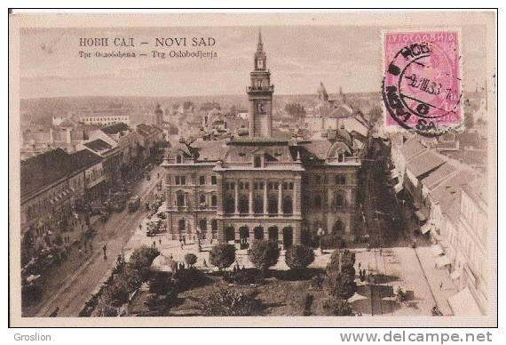 NOVI SAD TRG OSLOBODJENJA  1933 - Serbie