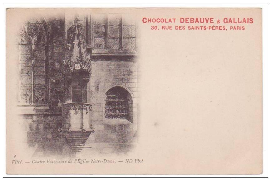 VITRE   Chaire Extérieure De L´Eglise Notre-Dame    Carte Pub   Chocolat Debauve  & GALLAIS  ,Paris - Vitre