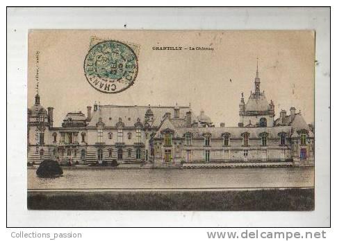 Cp, 60, Chantilly, Le Château, Voyagée 1905 - Chantilly