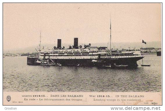 DANS LES BALKANS GUERRE 1914 15 EN RADE LE DEBARQUEMENT DES TROUPES (BATEAU BEAU PLAN)1331 - Serbie