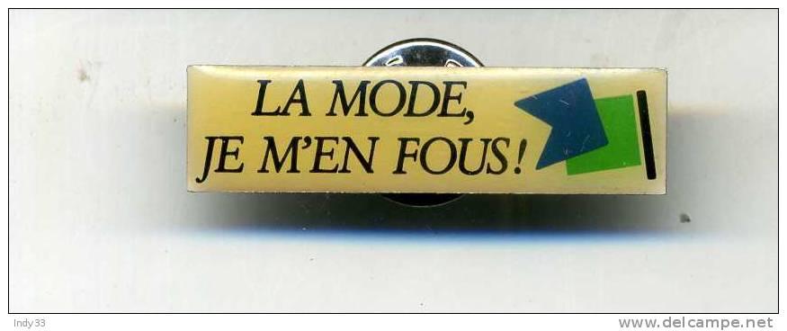 - PIN'S LA MODE JE M'EN FOUS ! - Pin's & Anstecknadeln