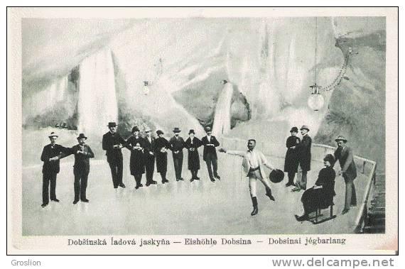 DOBSINSKA LADOVA JASKYNA   EISHOLE DOBSINA   DOBSINAI JEGBARLANG (BELLE ANIMATION PATINAGE SUR GLACE) - Slovaquie