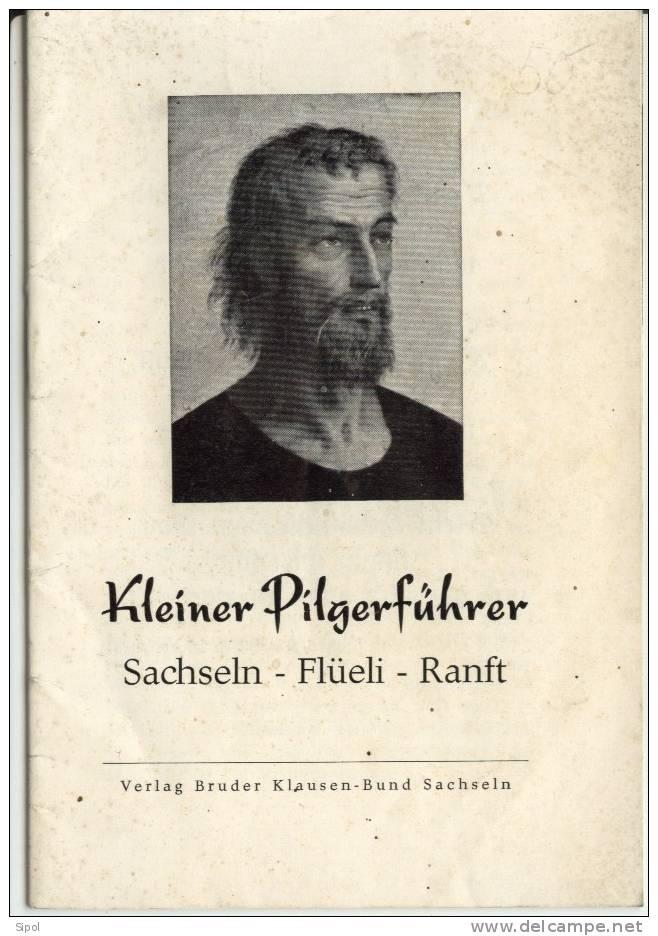 Kleiner Pilgerführer Sachseln- Flüeli- Ranft - Christianisme
