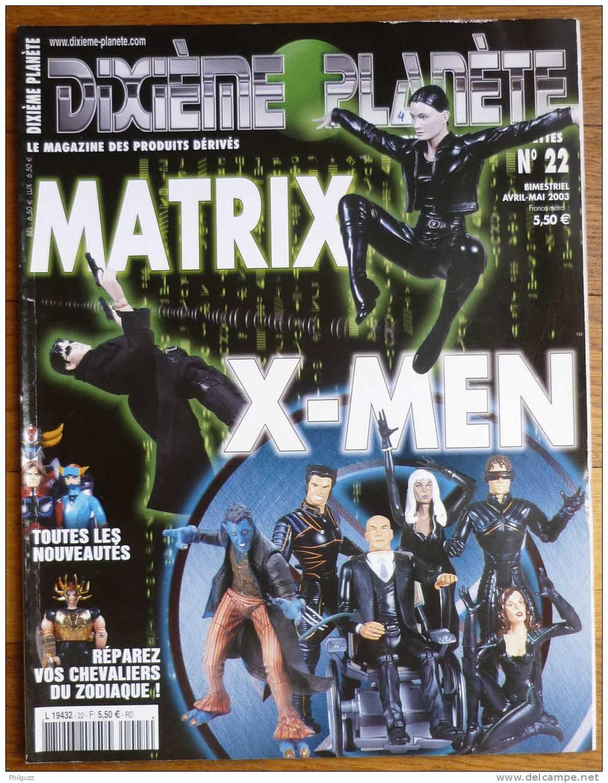 DIXIEME PLANETE N° 22 MATRIX  X-MEN  TOUTES LES NOUVEAUTES  REPAREZ VOS CHEVALIERS DU ZODIAC - Unclassified
