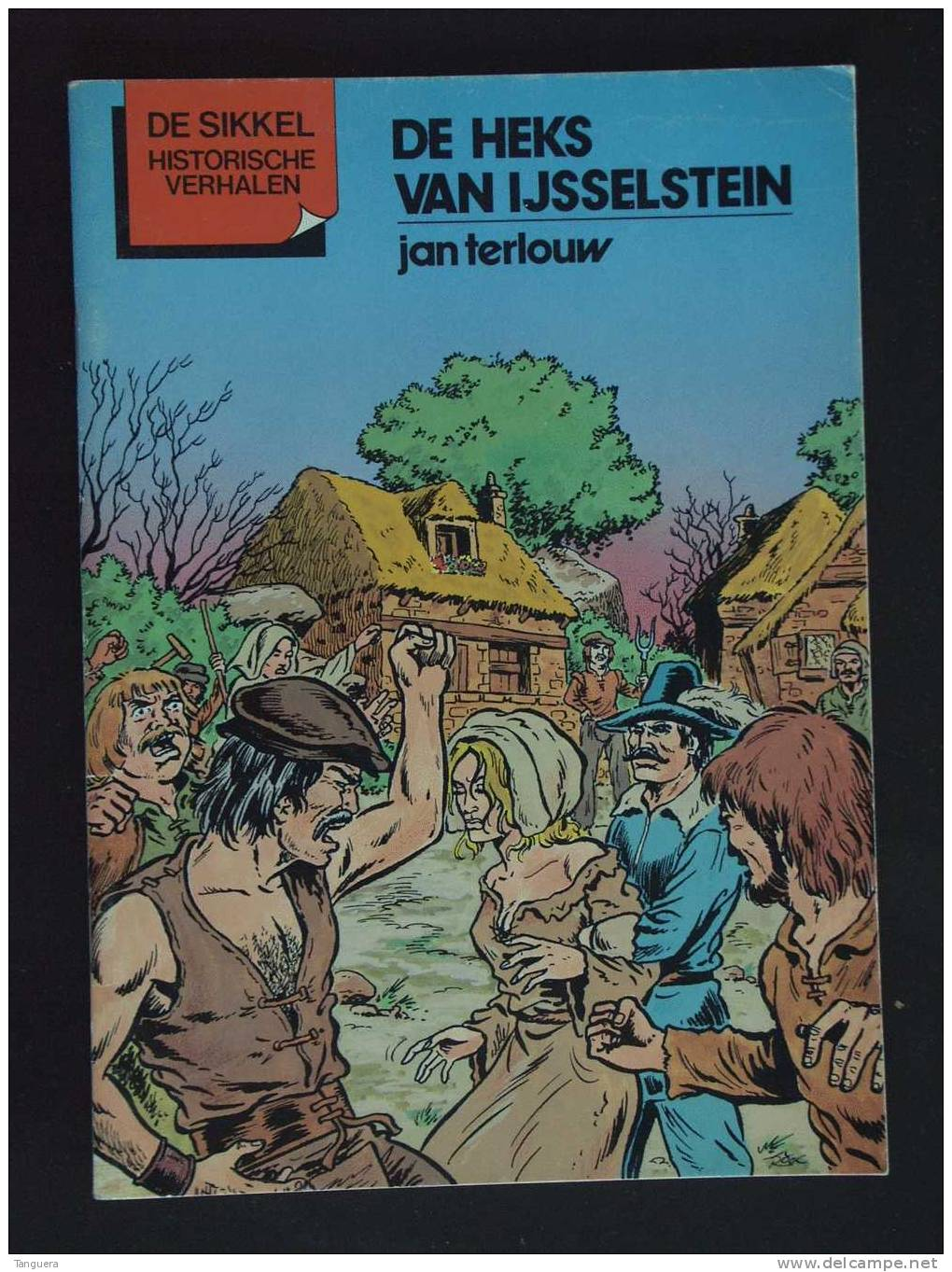 De Sikkel Historische Verhalen - De Heks Van IJsselstein - 1987 - Roger De Klerk - Tekeningen Roger De Klerk - Histoire