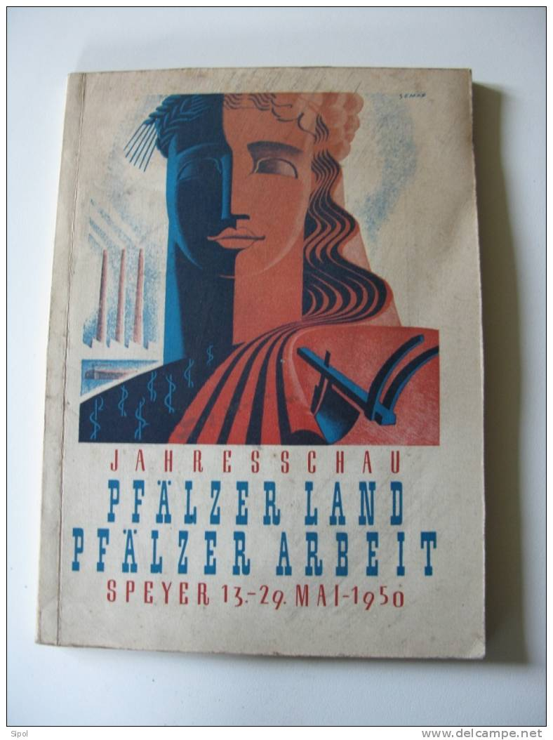 Catalogue D Exposition De Spyre :Jahresschau Pfälzer Land Pfälzer Arbeit  Speyer 13-29 Mai 1950 - Catalogues