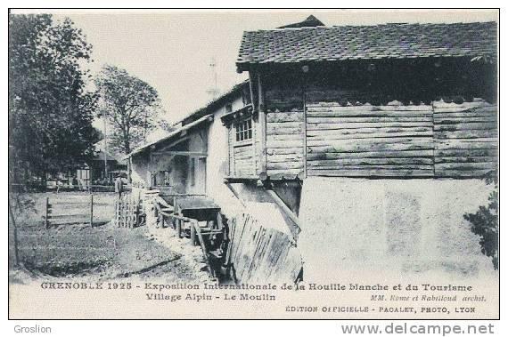 GRENOBLE 1925 EXPOSITION INTERNATIONALE DE LA HOUILLE BLANCHE ET DU TOURISME  VILLAGE ALPIN LE MOULIN - Grenoble