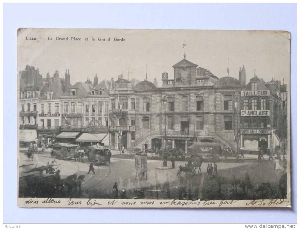 LILLE - La Grand Place Et La Grand Garde. - Lille