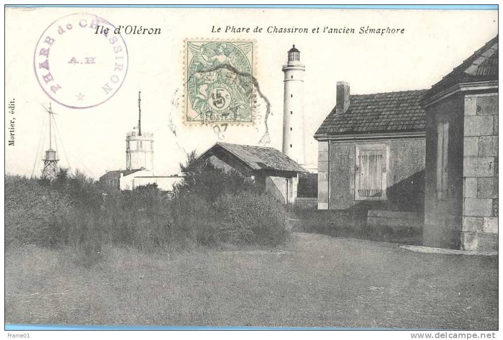Ile D'Oleron 1907 Le Phare De Chassiron Et L'ancien Sémaphore Ed. Mortier - Ile D'Oléron