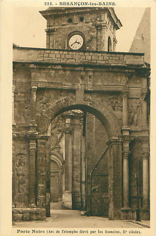 25 - BESANCON-les-BAINS - Porte Noire (Ets. C. Lardier, N° 225) - Besancon