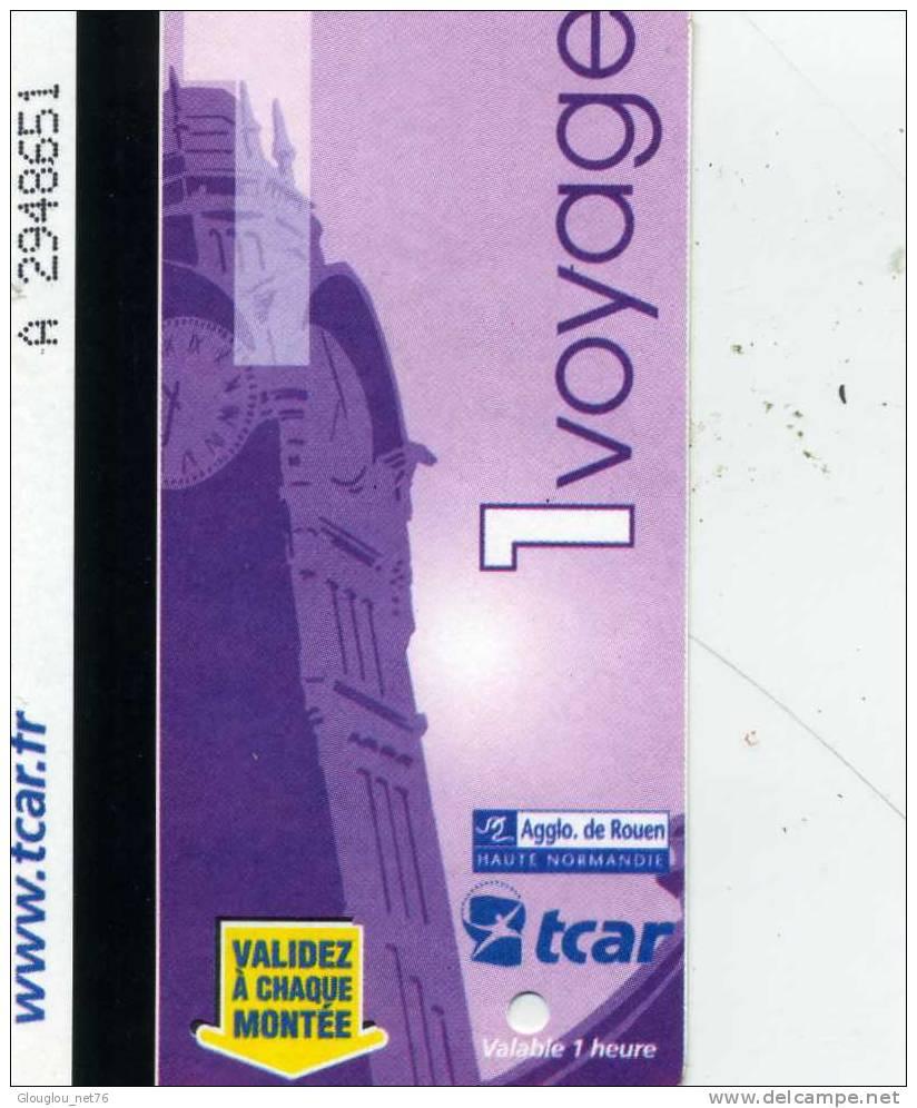 TICKET DE  1 VOYAGE  TCAR AGGLO DE ROUEN  SEINE MARITIME 76 ANNEE 2010 VOIR SCANER - Métro