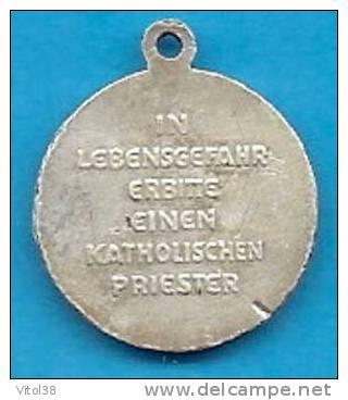 MEDAILLE IN LEBENSGEFAHR ERBITTE EINGEN KATHOLISCHEN PRIESTER - Religion & Esotericism