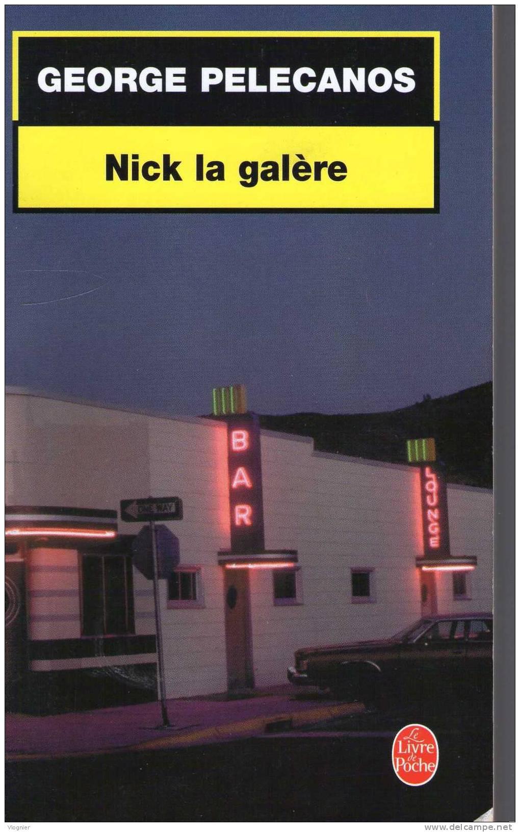 Nick La Galère  George P. Pelecanos  Livre De Poche Policier   N° 37061 - Livres, BD, Revues
