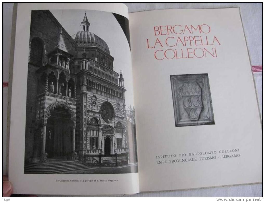 Bergamo La Cappella Colleoni  -Ente Provinciale Turismo Bergamo - 37 Pages - 1961 TBE - Arts, Architecture