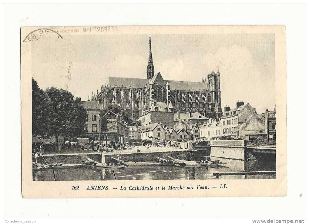 Cp, 80, Amiens, La Cathédrale Et Le Marché Sur L'eau, Voyagée 1924 - Amiens