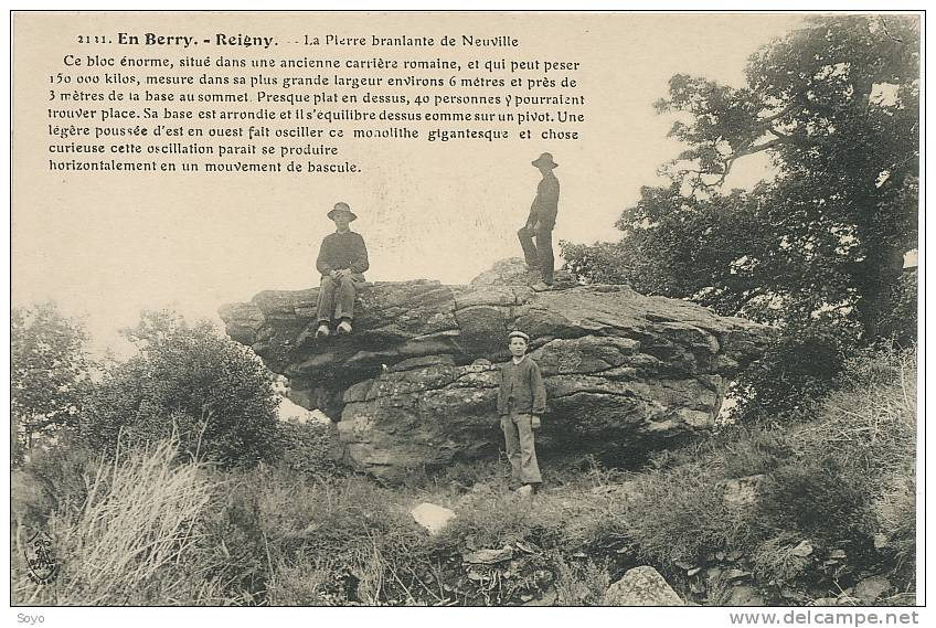Reigny Cher  La Pierre Branlante De Neuville Monolithe - Dolmen & Menhirs