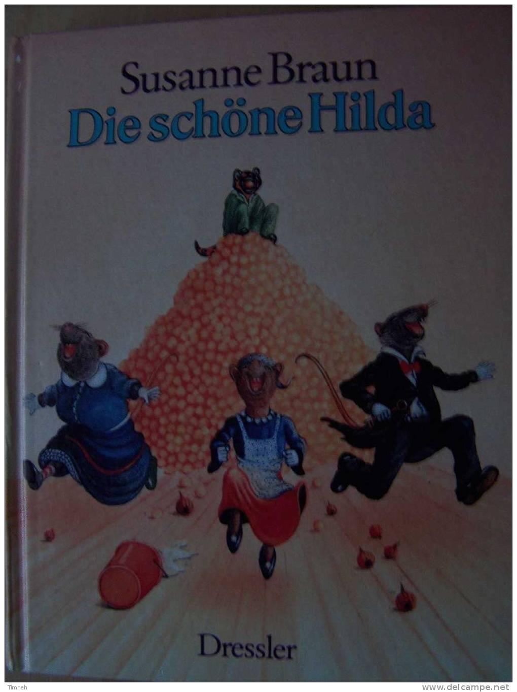 Die Shöne Hilda-de Susanne Braun-Zeichnungen Von Pieter Kunstreich-Rattensprung Ins Glück-Märchen - Livres Pour Enfants