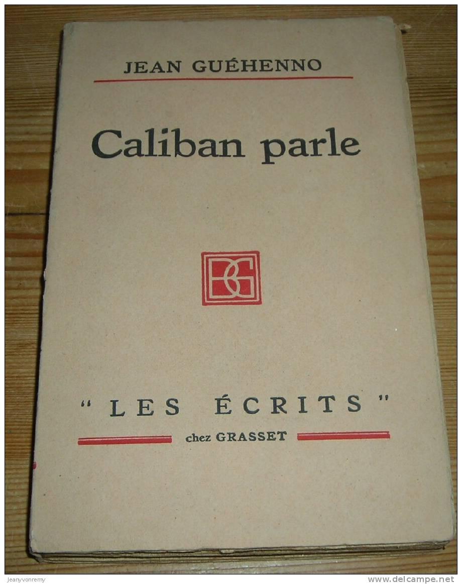 Caliban Parle - Par Jean Guéhenno - 1928. - Livres, BD, Revues