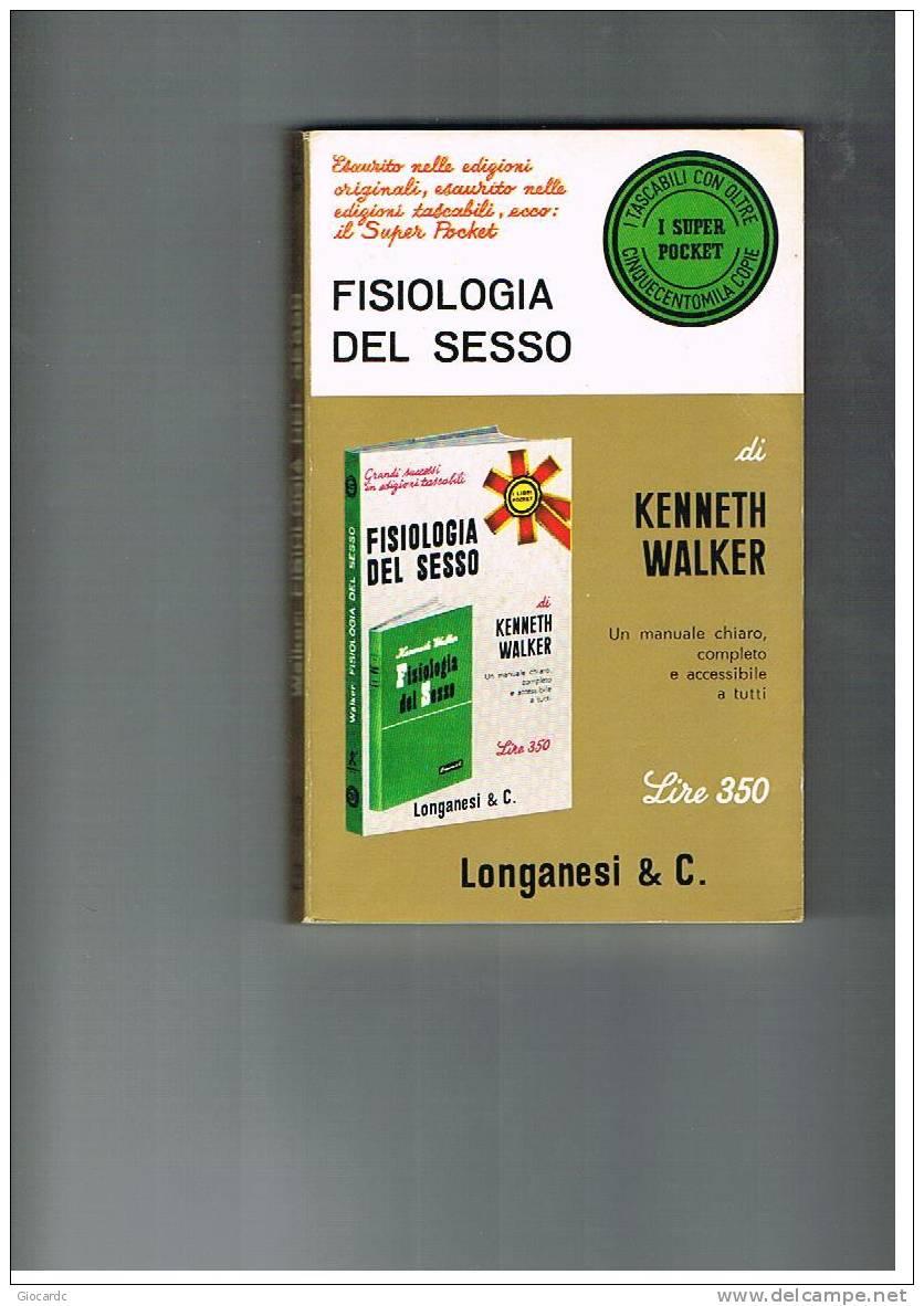 SUPER POCKET LONGANESI   -  KENNETH WALKER: FISIOLOGIA DEL SESSO    -  31 - Libri, Riviste, Fumetti