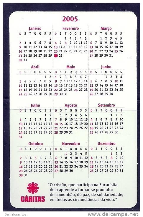 2005 Pocket Poche Bolsillo Calender Calandrier Calendario  Portugal Caritas - Small : 2001-...