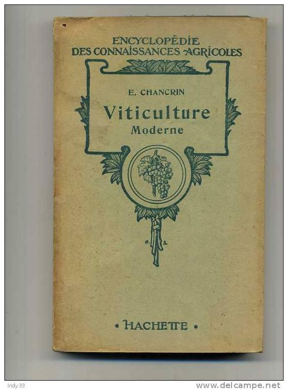- VITICULTURE MODERNE PAR E. CHANCRIN . ENCYCLOPEDIE DES CONNAISSANCES AGRICOLES . HACHETTE 1950 - Encyclopédies