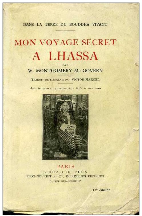 Montgomery Mc Govern Mon Voyage Secret A Lhassa Tibet Thibet Editions Plon 1926 - Histoire