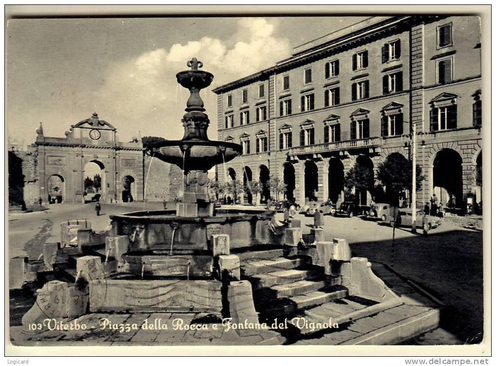 VITERBO PIAZZA DELLA ROCCA E FONTANA DEL VIGNOLA 1962 - Viterbo