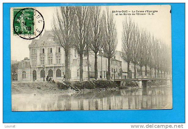 55 Bar Le DUC - La Caisse D´épargne Et Les Bords De L´Ornain - Banques