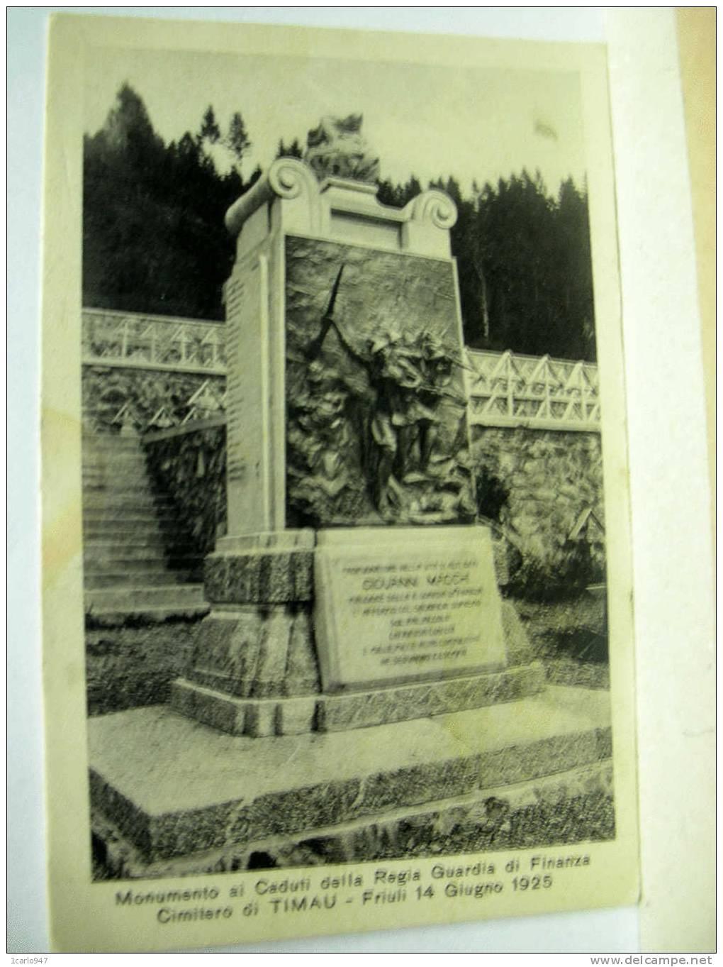 TIMAU ---  CIMITERO  MONUMENTO AI CADUTI DELLA R. GUARDIA DI FINANZA - Udine
