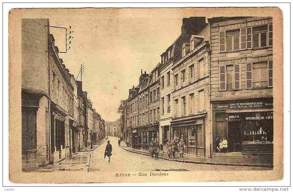 ARRAS Rue Damiens (Ancienne Maison DUFLOS) - Arras