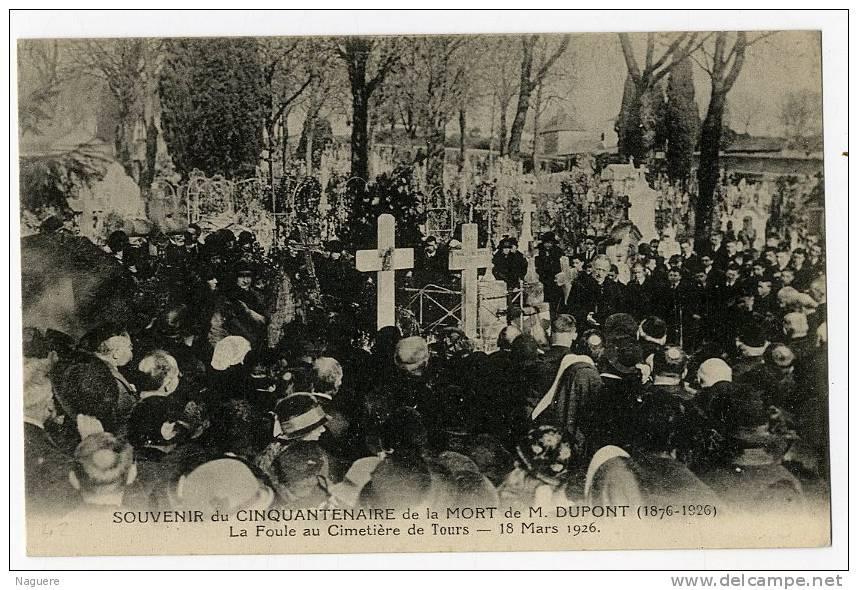 37  SOUVENIR DU CINQUANTENAIRE DE LA MORT DE M DUPONT 1876-1926  LA FOULE AU CIMETIERE DE TOURS 18 MARS 1926 - France