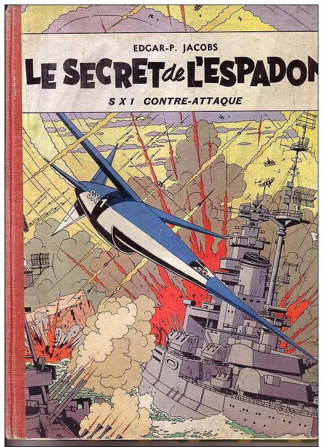 EDGAR  P   JACOBS    LE  SECRET  DE L ESPADON    S X 1   CONTRE  ATTAQUE - Livres, BD, Revues