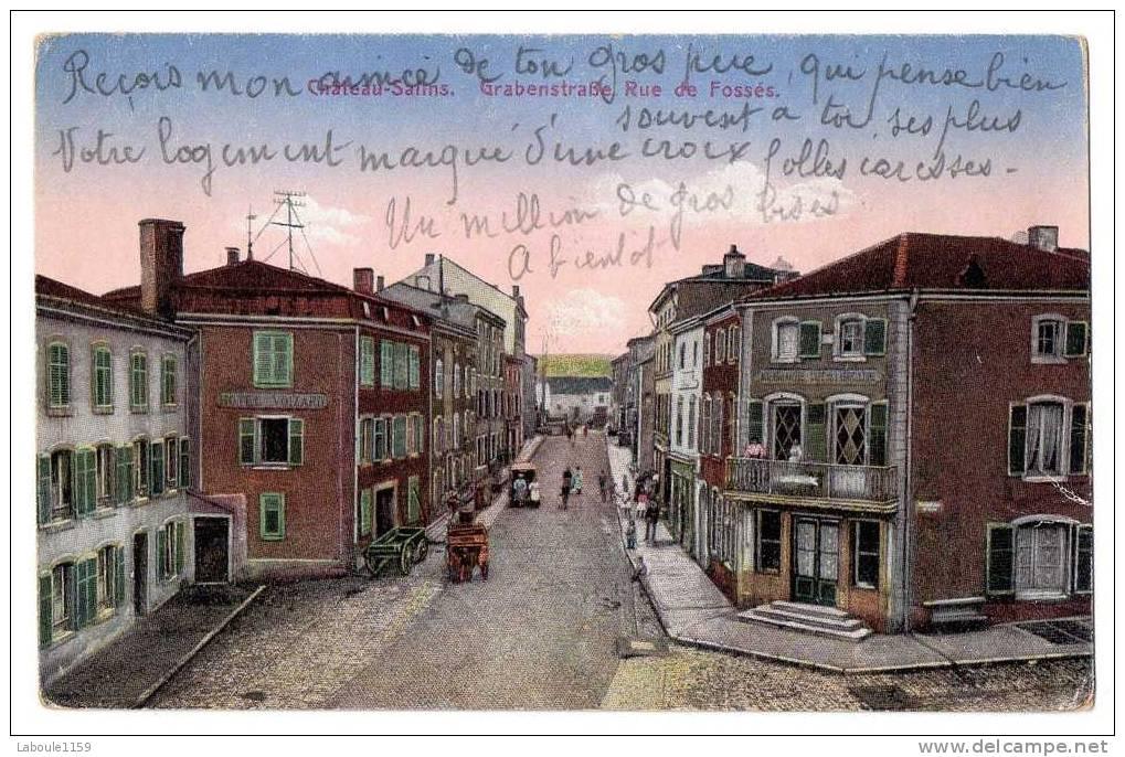 """CHATEAU SALINS : """"Grabenstrasse - Rue De Fossés"""" - Verso Militaria - Chateau Salins"""