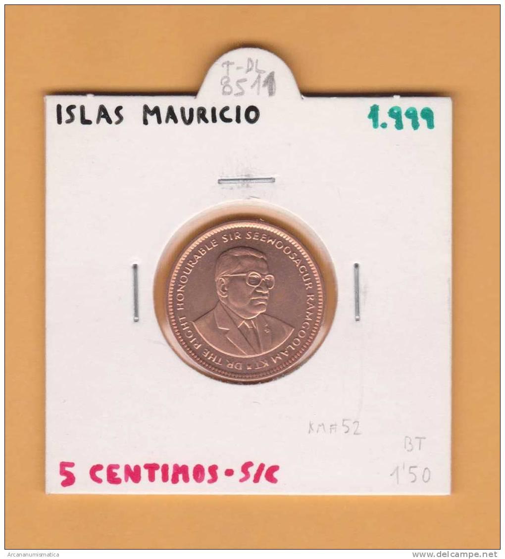 ISLAS  MAURICIO   5  CENTIMOS  1.999  COBRE  KM#52   SC/UNC       T- DL-8511 - Mauricio