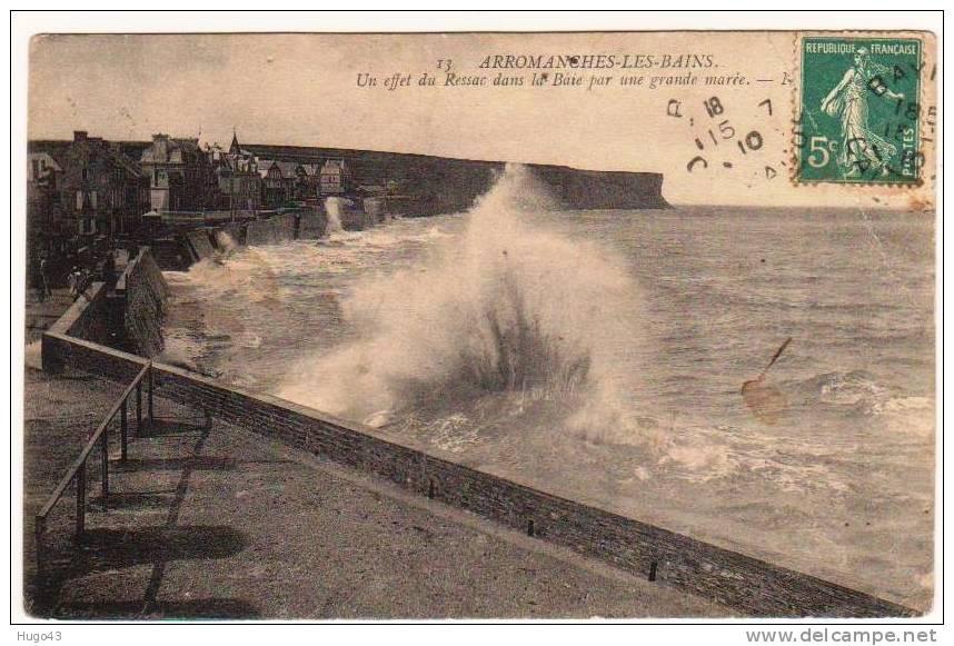 ARROMANCHES EN 1910 - UN EFFET DU RESSAC DANS LA BAIE PAR UNE GRANDE MAREE - PLIS D'ANGLE EN HAUT A DROITE - Arromanches