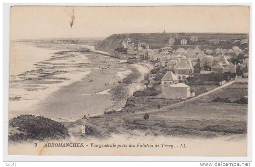 (RECTO/VERSO) ARROMANCHES - VUE GENERALE PRISE DES FALAISES DE TRACY - Arromanches