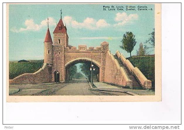 QUEBEC - Porte St Louis - Quebec