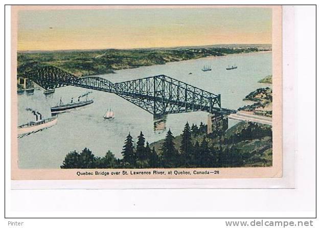 QUEBEC BRIDGE - Quebec