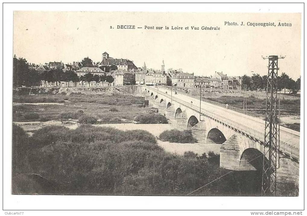 Decize (58) : Vue Générale Et Pont Sur La Loire En 1906 (animée) VENTE A PRIX FIXE - Decize