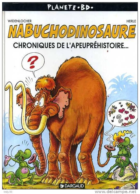 - NABUCHODINOSAURE . CHRONIQUES DE L'APEUPREHISTOIRE ...PLANETE BD . DARGAUD 1995 - Unclassified