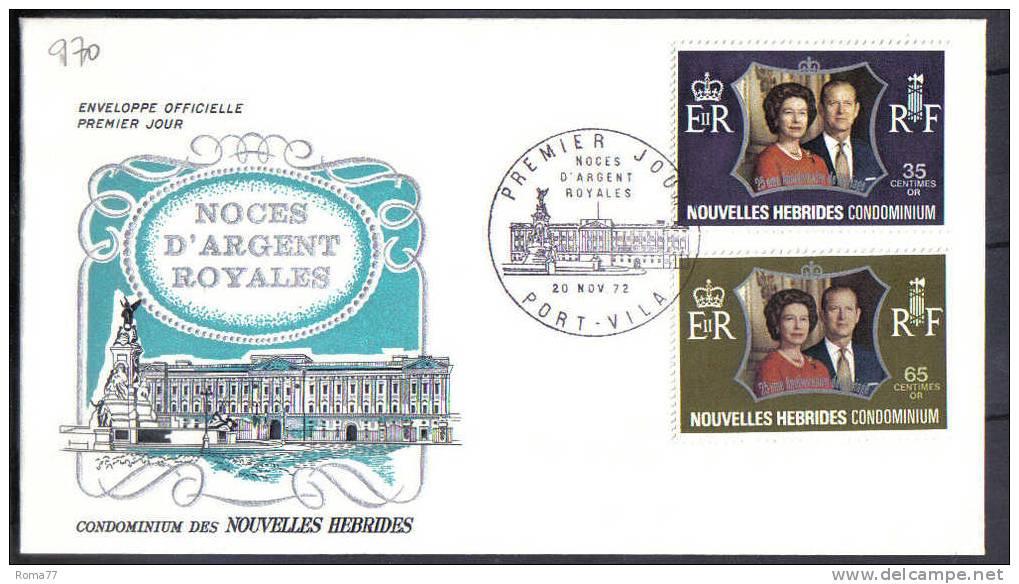 VER970A - NOUVELLES HEBRIDES 20/11/72 Noces Royales Su Due FDC - FDC