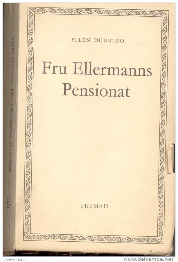 FRU ELLERMANNS PENSIONAT ELLEN DUURLOO FREMAD 1958 298 PAGES EN DANES DINAMARQUES - Scandinavian Languages