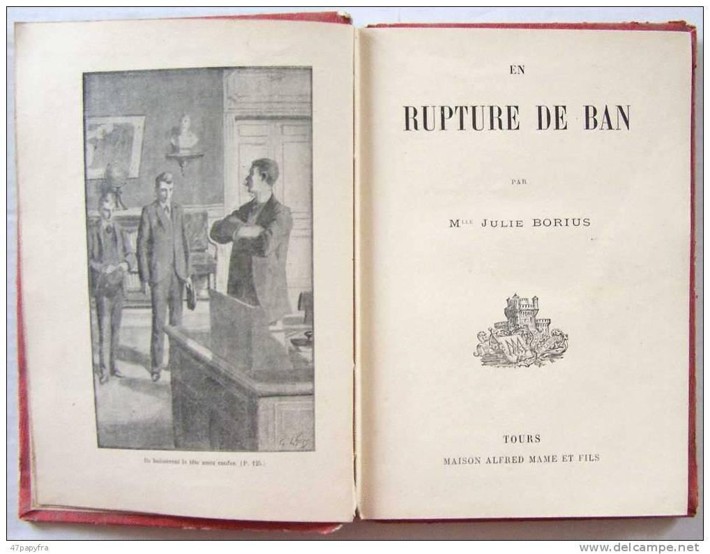 RARE Roman. TOURS A . MAME & FILS En Rupture De Ban Par Melle Julie BORIUS - Français
