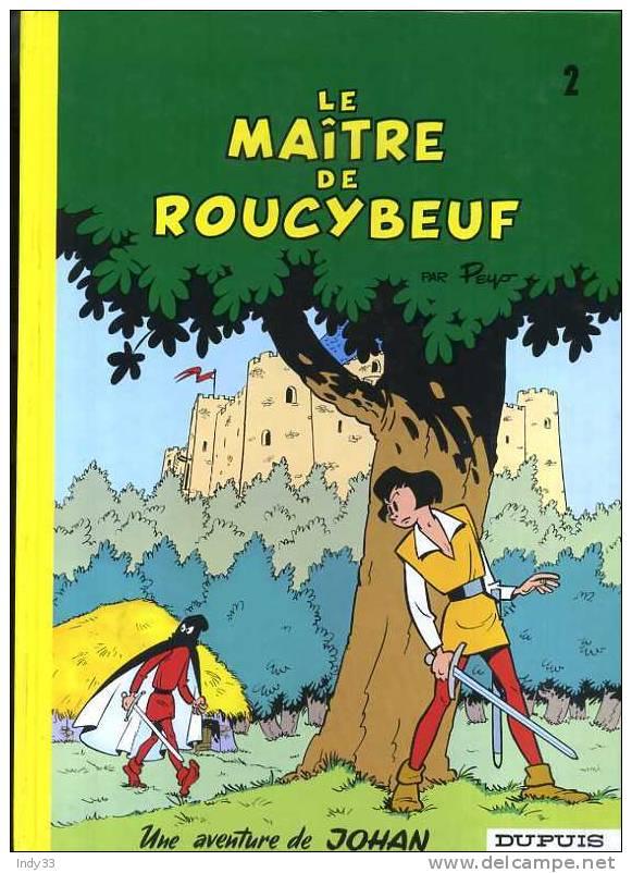 - UNE AVENTURE DE JOHAN . LE MAITRE DE ROUCYBEUF . DUPUIS - Johan Et Pirlouit