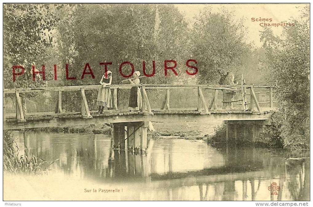 SCENES CHAMPETRES   -  Sur La  Passerelle ! - Cultures