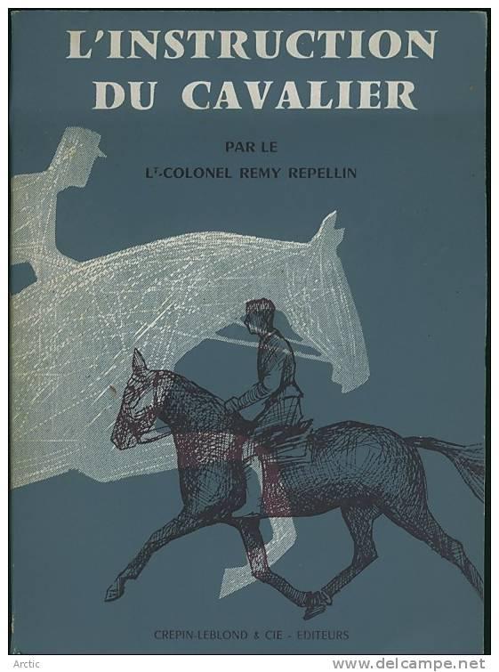 L\´Instruction Du Cavalier Lt Colonel Reùy Repellin - Sport